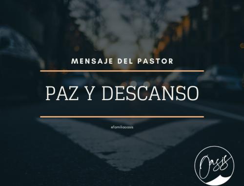 Mensaje del Pastor Gómez:  Paz y Descanso.