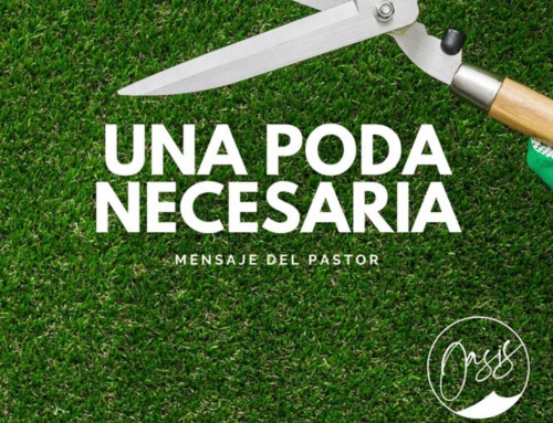 Mensaje del Pastor Gómez /Una poda necesaria.