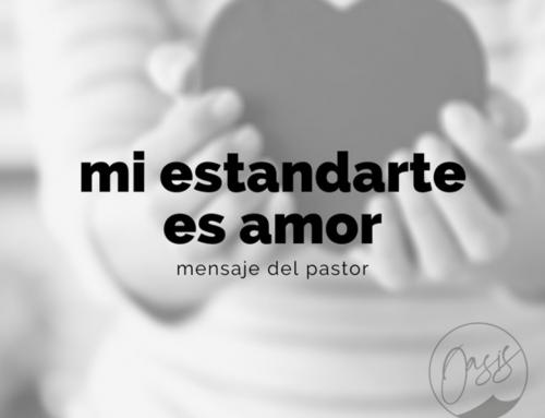 Mensaje del Pastor Gómez / Mi estandarte es Amor.