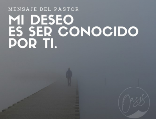 Mensaje del Pastor Gómez / Conocido por ti.