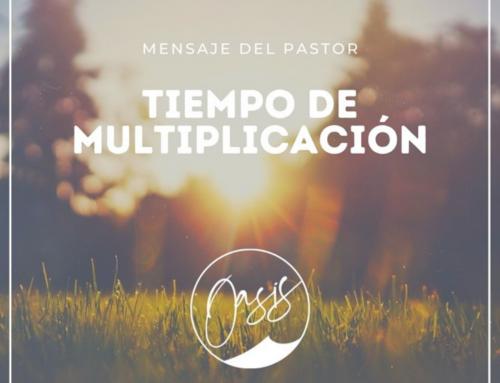 Mensaje del Pastor Gómez / ¡¡Tiempo de multiplicación!!