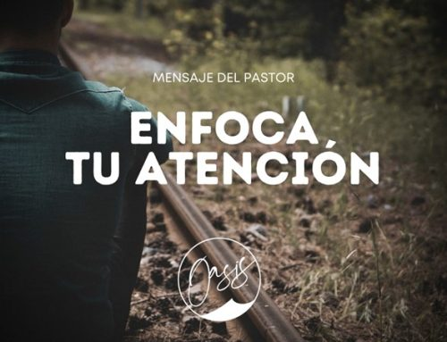 Mensaje del Pastor Gómez / Atención enfocada